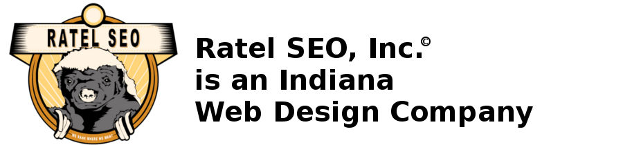 Ratel SEO, Inc. is an Indiana Web Design Company