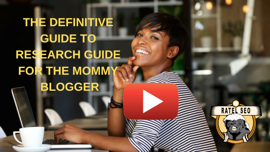 Definitive Guide to Keyword Research for the Mommy Blogger