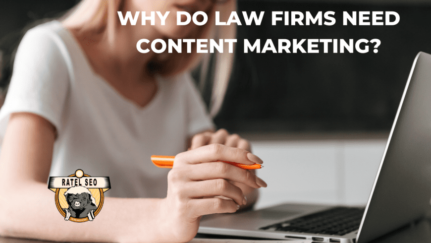 Why Does Your Law Firm Need Content Marketing?